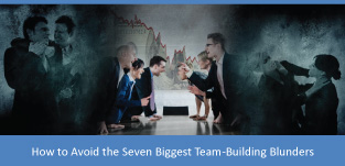 How-to-Avoid-the-Seven-Biggest-Teambuilding-Blunders