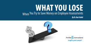 What-You-Lose-When-You-Try-to-Save-Money-on-Employee-Assessments